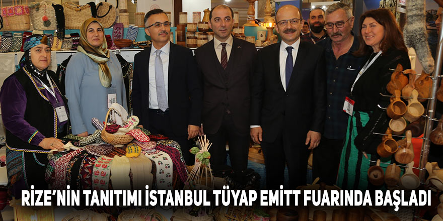 Rize'nin tanıtımı İstanbul Tüyap Emitt fuarında başladı