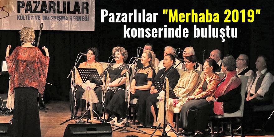 """Pazarlılar """"Merhaba 2019"""" konserinde buluştu"""