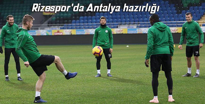 Rizespor'da Antalya hazırlığı