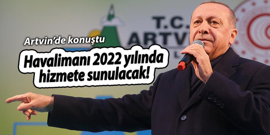 Havalimanı 2022 yılında hizmete sunulacak!