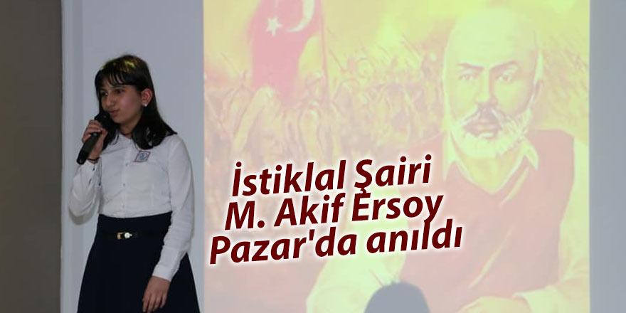 İstiklal Şairi M. Akif Pazar'da anıldı