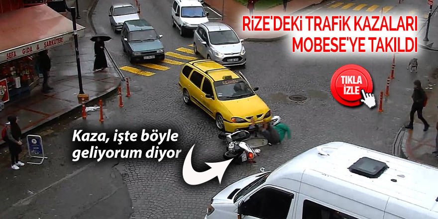 Rize'deki trafik kazaları MOBESE'ye takıldı