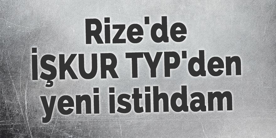 Rize'de İŞKUR TYP'den yeni istihdam