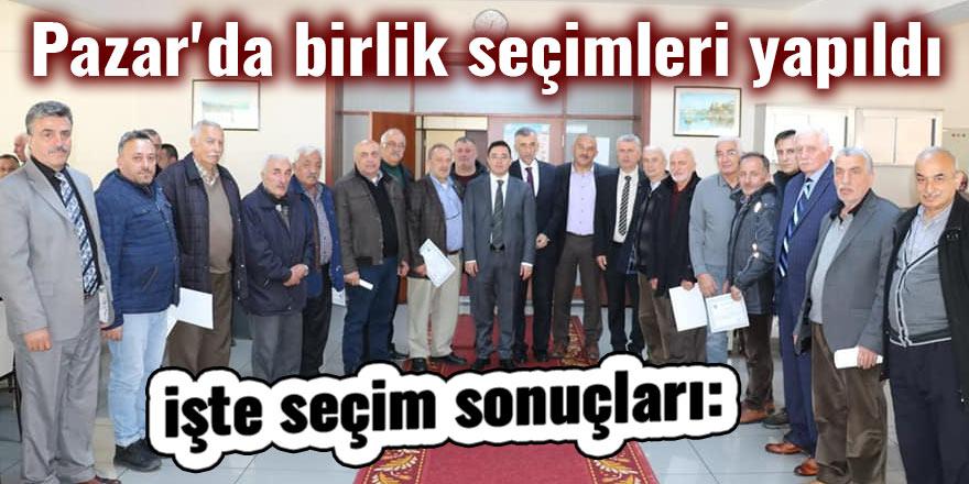 Pazar'da birlik seçimleri yapıldı