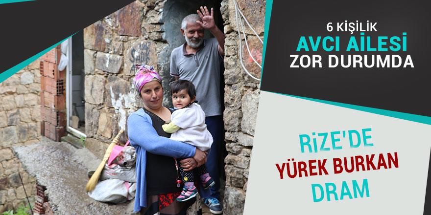 Rize'de 6 kişilik Avcı ailesinin dramı yürek burkuyor