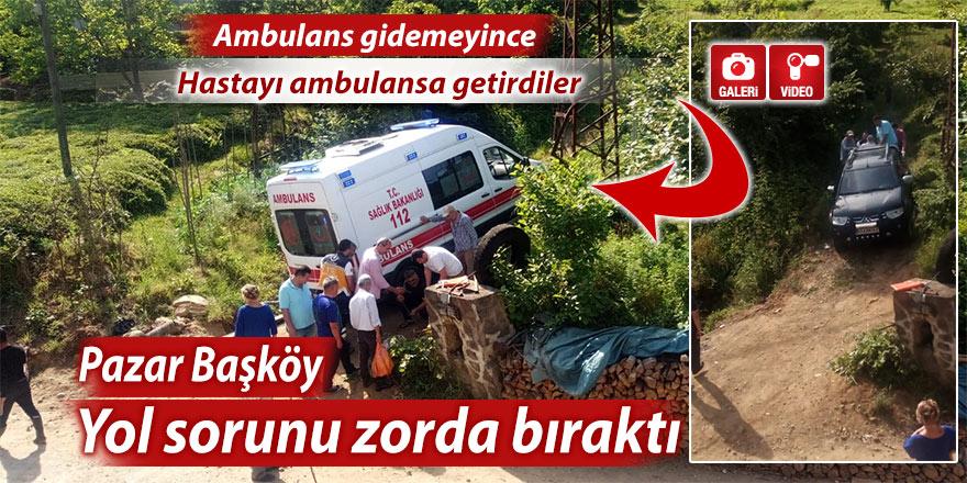 Pazar'da yol sorunu ambulansa denk geldi!