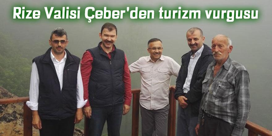 Rize Valisi Çeber'den turizm vurgusu