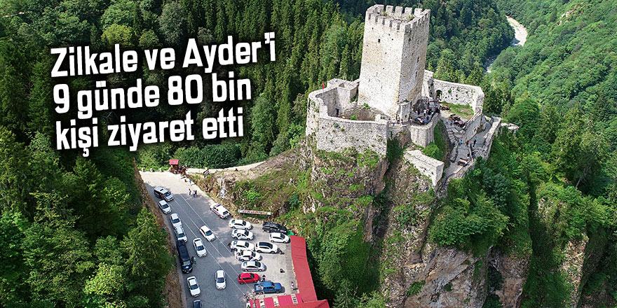 Zilkale ve Ayder'i 9 günde 80 bin kişi ziyaret etti