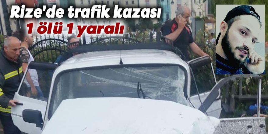 Rize'de trafik kazası: 1 ölü 1 yaralı