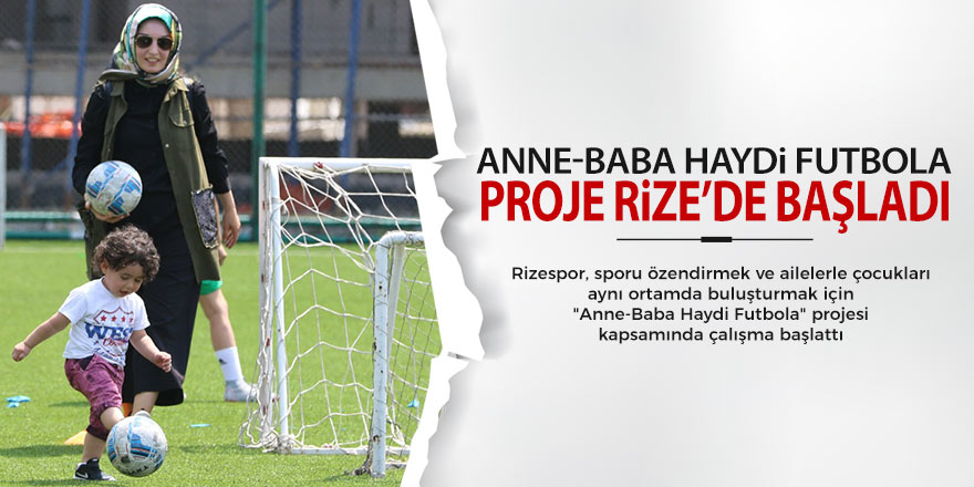 """""""Anne-Baba Haydi Futbola"""" projesi, Mehmet Cengiz Tesisleri'nde başladı"""