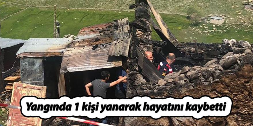Yangında 1 kişi yanarak hayatını kaybetti