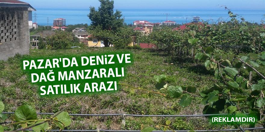 Pazar'da deniz ve dağ manzaralı satılık arazi (REKLAMDIR)