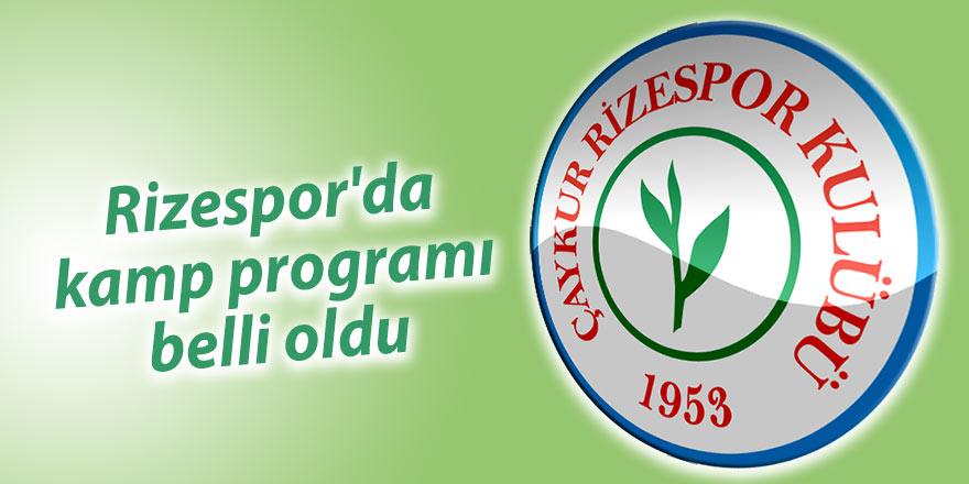 Rizespor'da kamp programı belli oldu