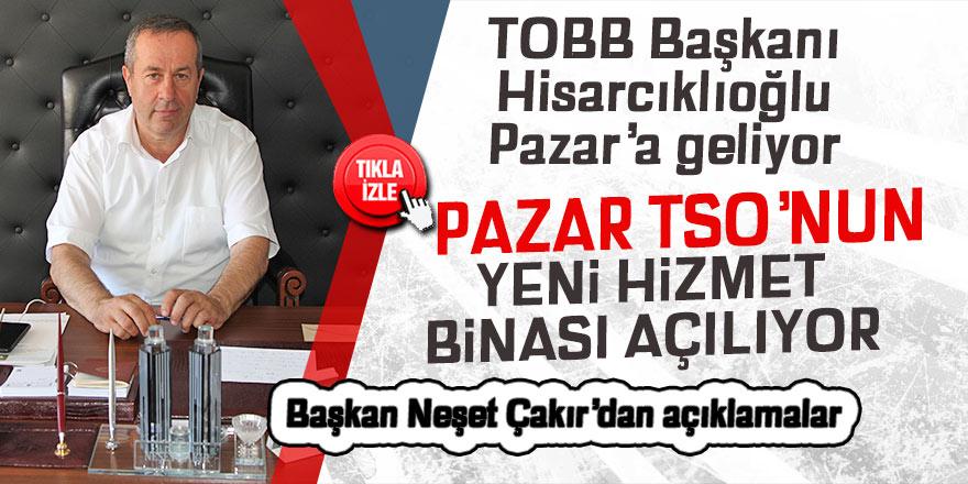 Pazar TSO'nun yeni hizmet binasını TOBB Başkanı Hisarcıklıoğlu açacak