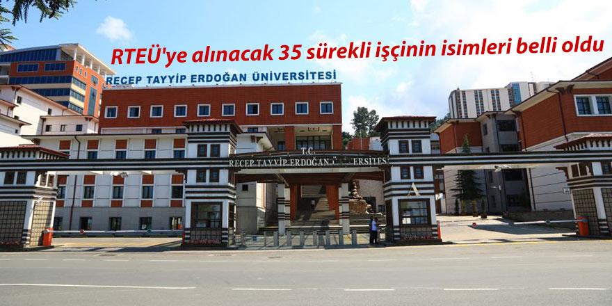 RTEÜ'ye alınacak 35 sürekli işçilerin isimleri belli oldu