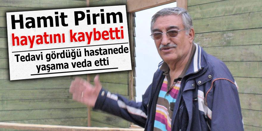Hamit Pirim hayatını kaybetti