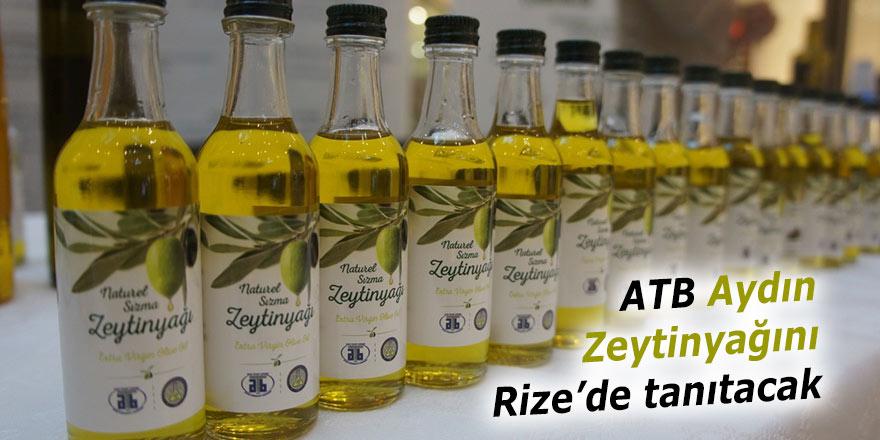 ATB Aydın ZeytinyağınıRize'de tanıtacak