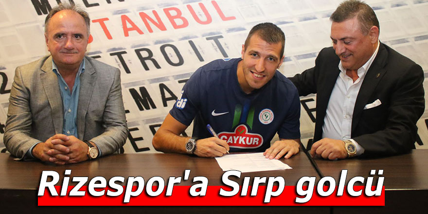 Rizespor'a Sırp golcü