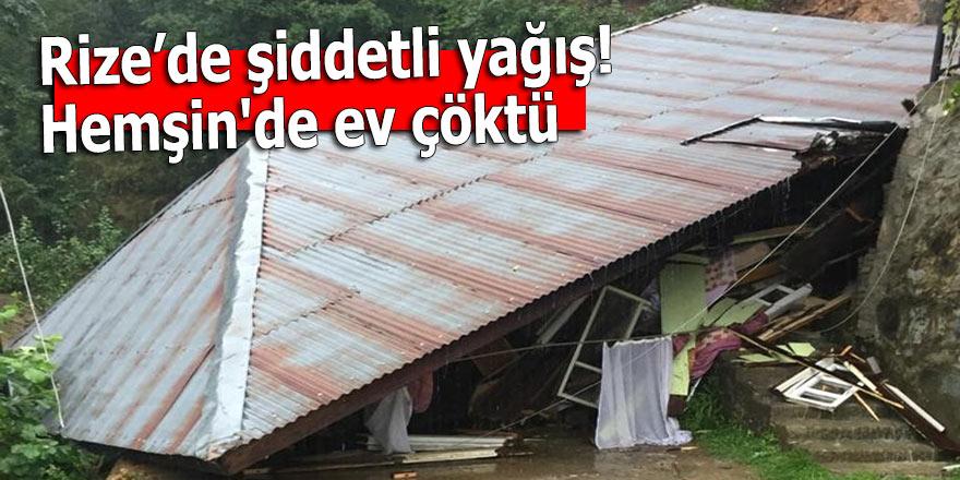 Rize'de şiddetli yağış! Hemşin'de ev çöktü: 1 yaralı