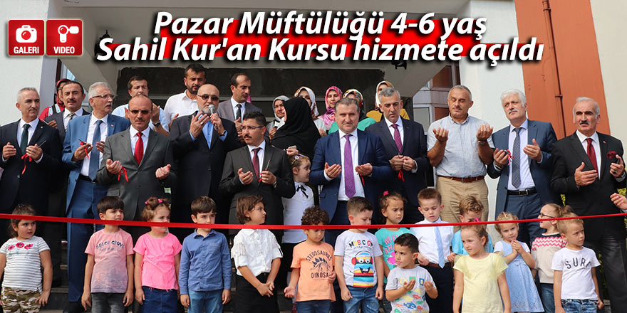 Pazar Müftülüğü 4-6 yaş Sahil Kur'an Kursu hizmete açıldı