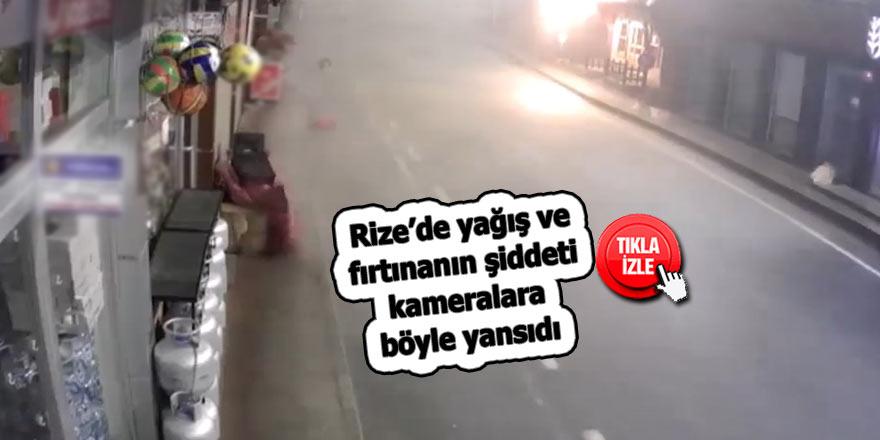 Rize'de yağış ve fırtınanın şiddeti kameralara böyle yansıdı
