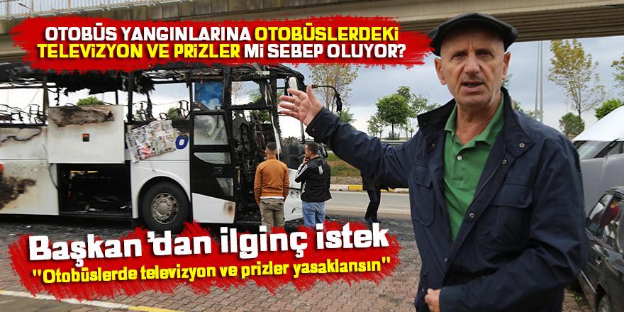"""Otobüs yangınlarına """"Otobüslerdeki televizyon ve prizler sebep oluyor"""" iddiası"""