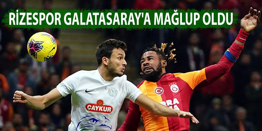 Rizespor Galatasaray'a mağlup oldu