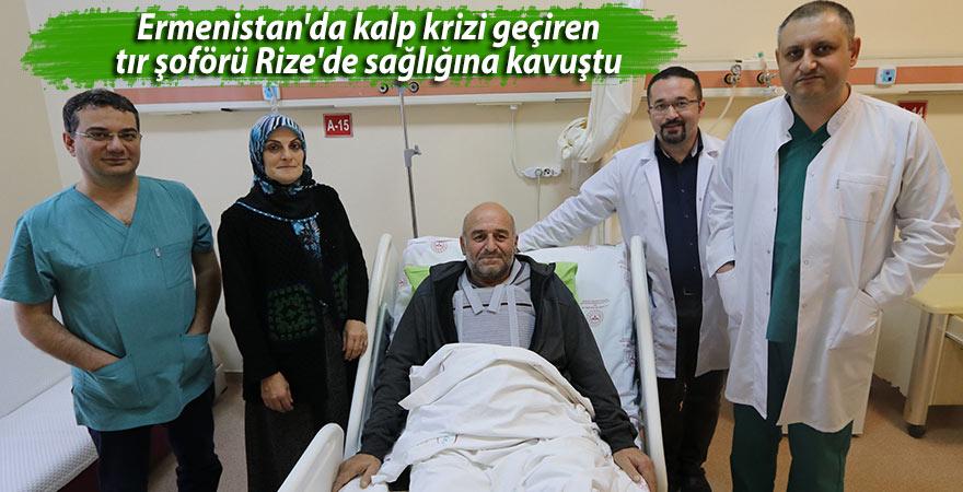 Ermenistan'da kalp krizi geçiren tır şoförü Rize'de sağlığına kavuştu