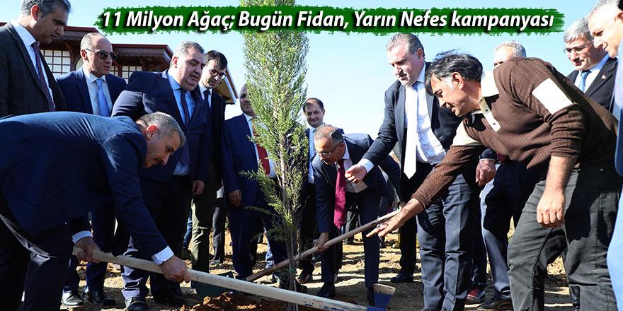 11 Milyon Ağaç; Bugün Fidan, Yarın Nefes kampanyası