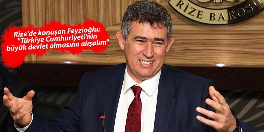 """Rize'de konuşan Feyzioğlu: """"Türkiye Cumhuriyeti'nin büyük devlet olmasına alışalım"""""""