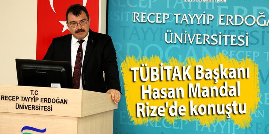 TÜBİTAK Başkanı Hasan Mandal Rize'de