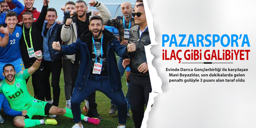 Pazarspor'a ilaç gibi galibiyet: 1-0