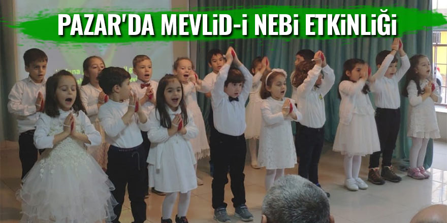 Pazar'da Mevlid-i Nebi etkinliği