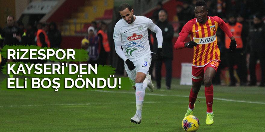 Rizespor Kayseri'den eli boş döndü!