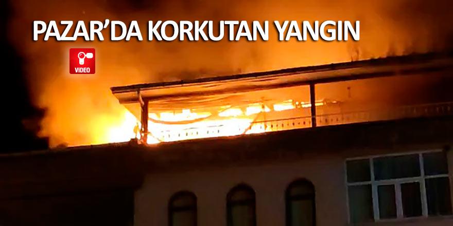 Pazar'da korkutan yangın