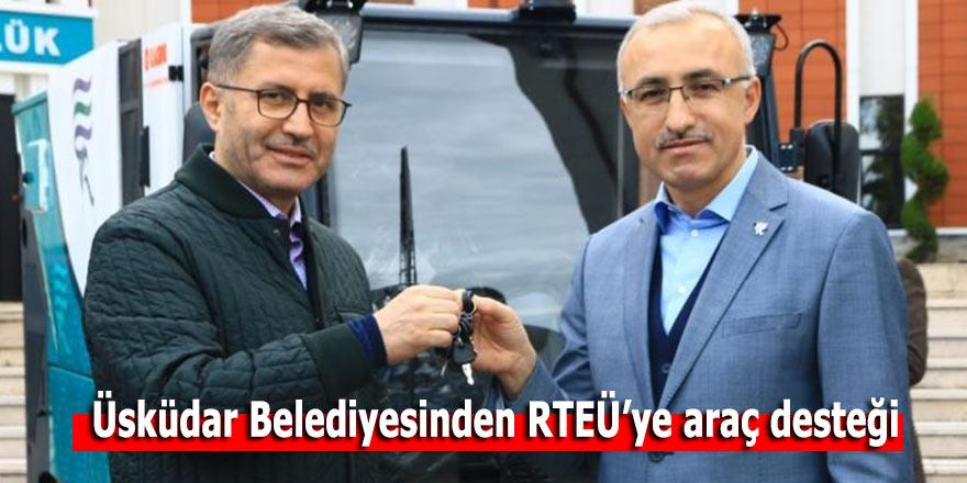 Üsküdar Belediyesinden RTEÜ'ye araç desteği