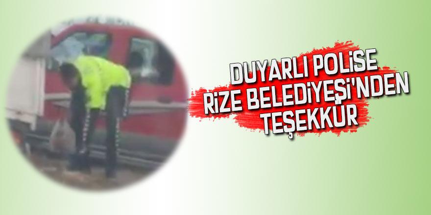 Duyarlı polise Rize Belediyesi'nden teşekkür