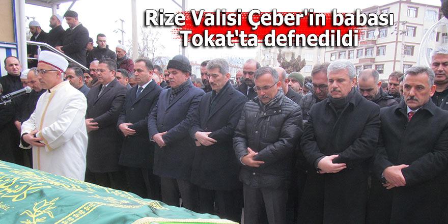 Rize Valisi Çeber'in babasının cenazesi Tokat'ta defnedildi