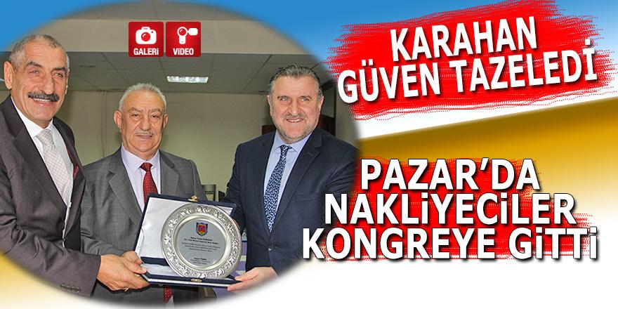 Pazar'da Nakliyeciler Başkanı Karahan güven tazeledi