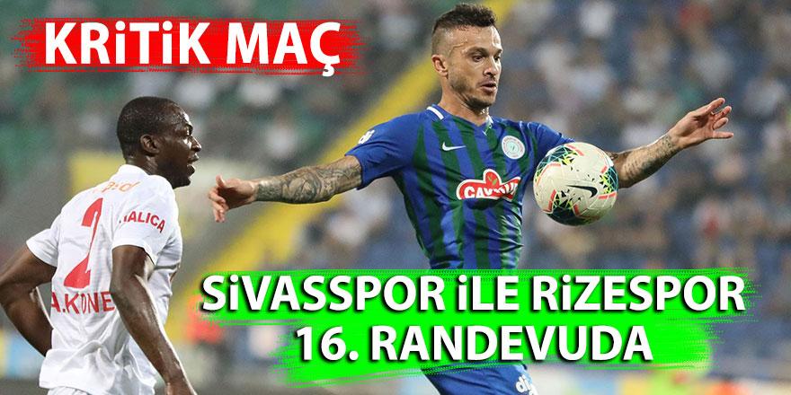 Sivasspor ile ÇaykurRizespor 16. randevuda