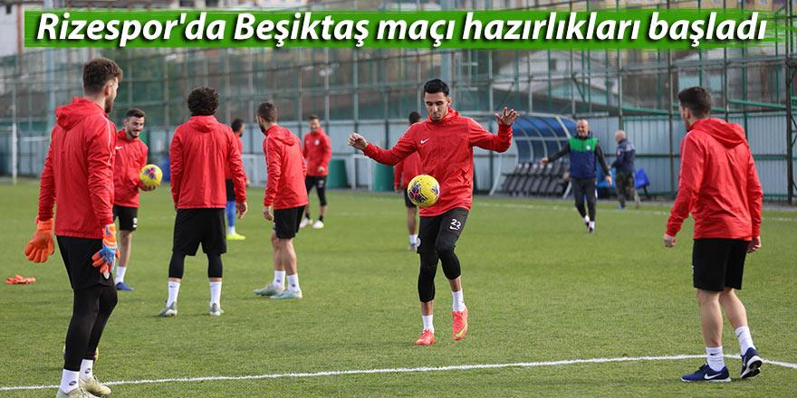 Rizespor'da Beşiktaş maçı hazırlıkları başladı