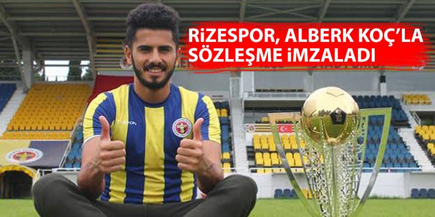 Rizespor, Alberk Koç ile sözleşme imzaladı