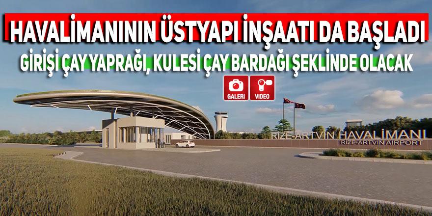 Rize Artvin Havalimanı'nın üstyapı inşaatı da başladı