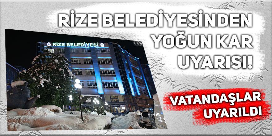 Rize Belediyesinden yoğun kar uyarısı!