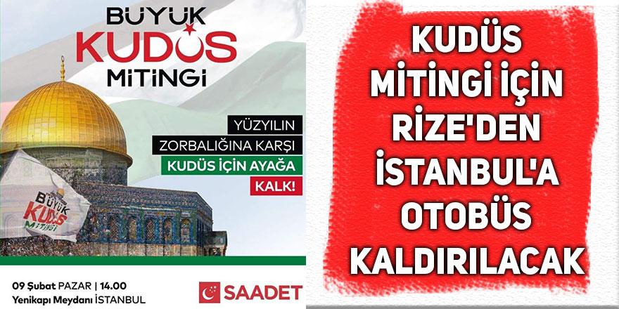 Kudüs mitingi için Rize'den İstanbul'a otobüs kaldırılacak