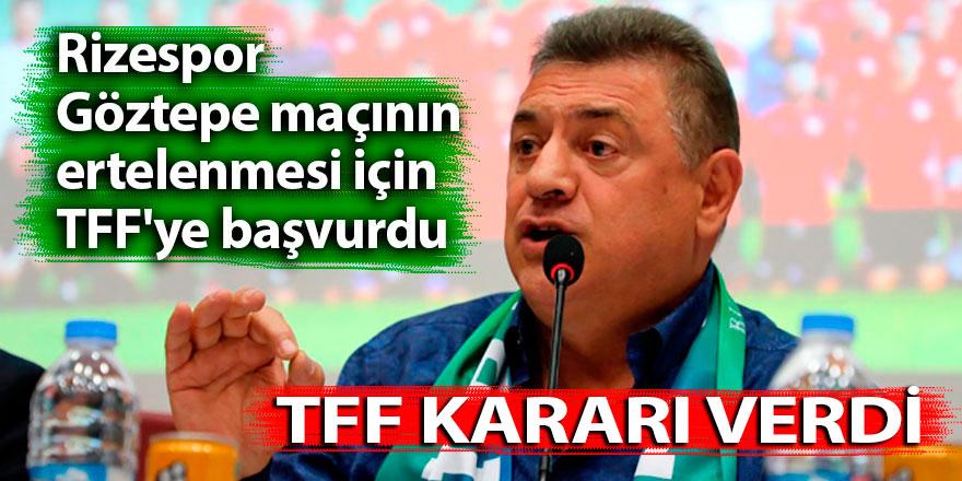 Rizespor, Göztepe maçının ertelenmesini istedi; TFF karar verdi