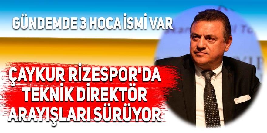 Çaykur Rizespor'da teknik direktör arayışları