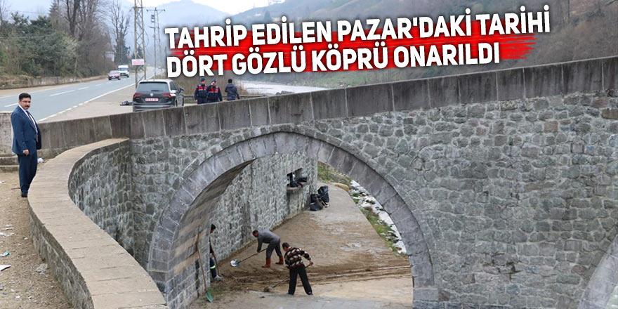 Tahrip edilen Pazar'daki tarihi dört gözlü köprü onarıldı