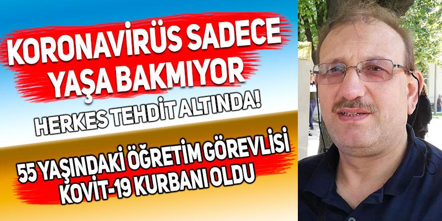 55 yaşındaki öğretim görevlisi Kovit-19 kurbanı