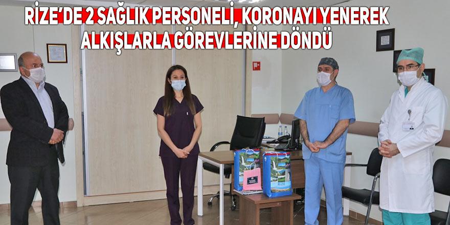 Rize'de 2 sağlık personeli koronayı yenerek, alkışlarla görevlerine döndü